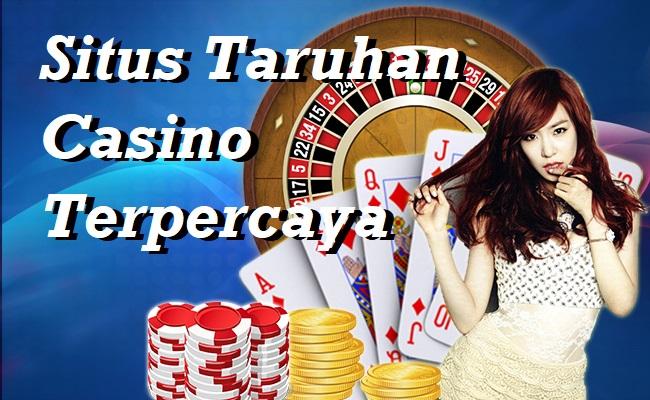 Situs Taruhan Casino Terpercaya