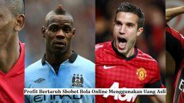 Profit Bertaruh Sbobet Bola Online Menggunakan Uang Asli